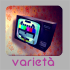 More about VARIETA'